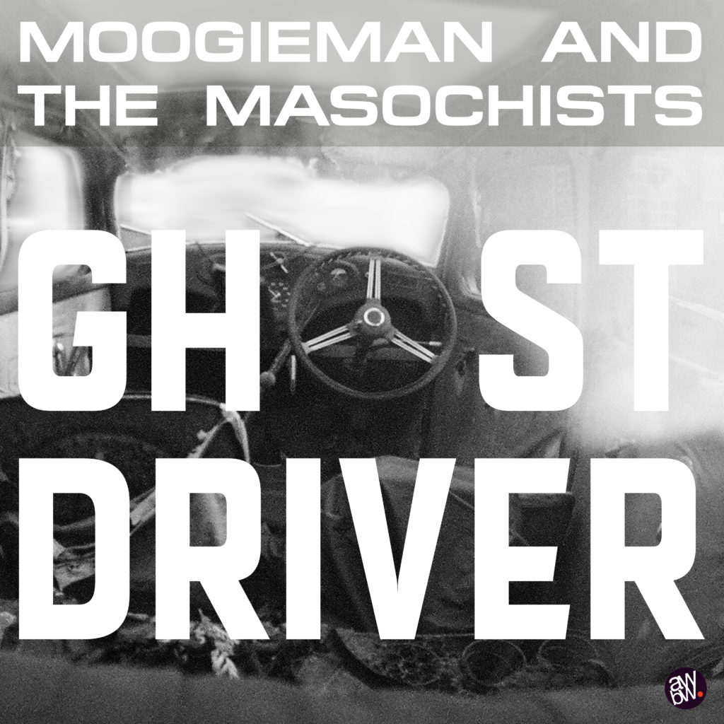 Ghost Driver single by Moogieman And The Masochists - cover